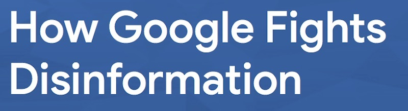how google fights disinformation